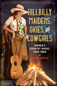 Cover for vanderwel: Hillbilly Maidens, Okies, and Cowgirls: Women's Country Music, 1930-1960. Click for larger image