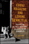 link to catalog page, Ebony Magazine and Lerone Bennett Jr.