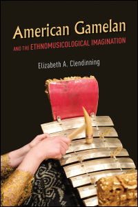 American Gamelan and the Ethnomusicological Imagination - Cover