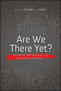 Cover for Pagano: Are We There Yet?: The Myths and Realities of Autonomous Vehicles. Click for larger image