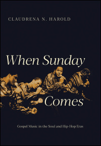 Cover for Harold: When Sunday Comes: Gospel Music in the Soul and Hip-Hop Eras. Click for larger image