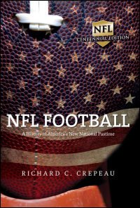 Cover for Crepeau: NFL Football: A History of America's New National Pastime. Click for larger image