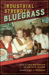 Cover for Bartenstein: Industrial Strength Bluegrass: Southwestern Ohio's Musical Legacy. Click for larger image