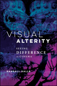Cover for HALLE: Visual Alterity: Seeing Difference in Cinema. Click for larger image