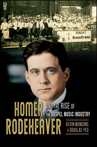 Homer Rodeheaver and the Rise of the Gospel Music Industry - Cover