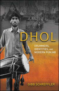 Cover for schreffler: Dhol: Drummers, Identities, and Modern Punjab. Click for larger image