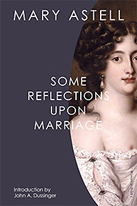 Cover for astell: Some Reflections Upon Marriage. Click for larger image