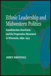 link to catalog page, Ethnic Leadership and Midwestern Politics