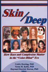 Cover for HERRING: Skin Deep: How Race and Complexion Matter in the Color-Blind Era