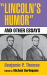 Lincoln's Humor and Other Essays by Benjamin P. Thomas