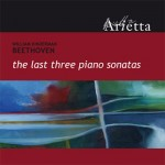 "Beethoven ""The Last Three Piano Sonatas "", William Kinderman, piano"
