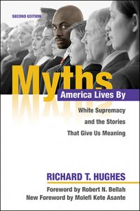 Illinois press blog author appreciation broadcast bulletins in the following excerpt from his book myths america lives by white supremacy and the stories that give us meaning richard t hughes explains how he fandeluxe Choice Image