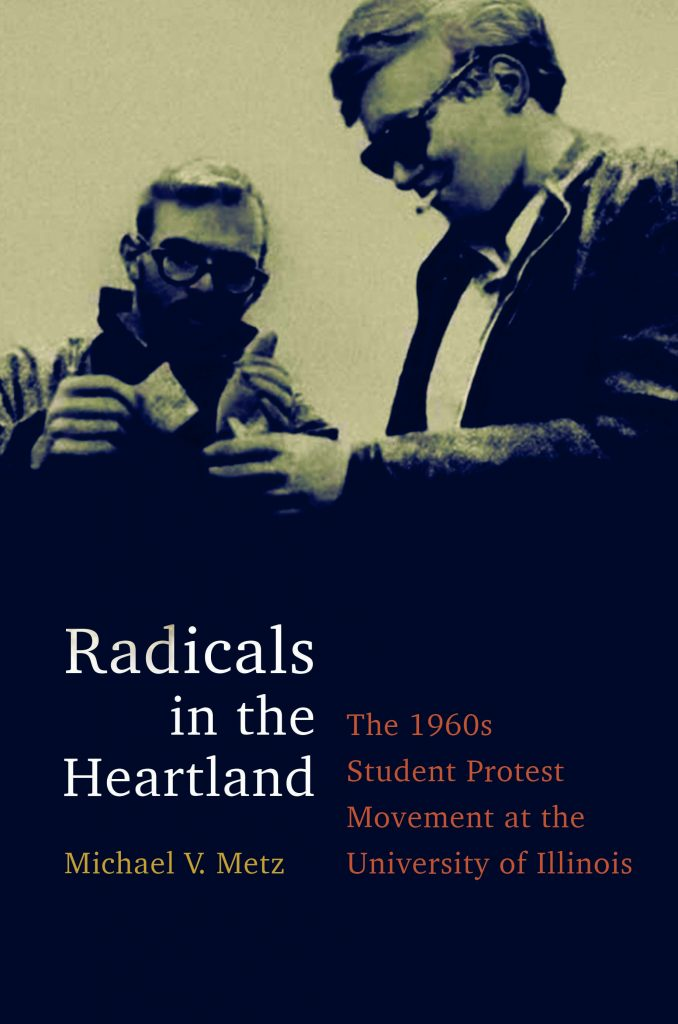 Michael Metz, author of Radicals in the Heartland Lecture at